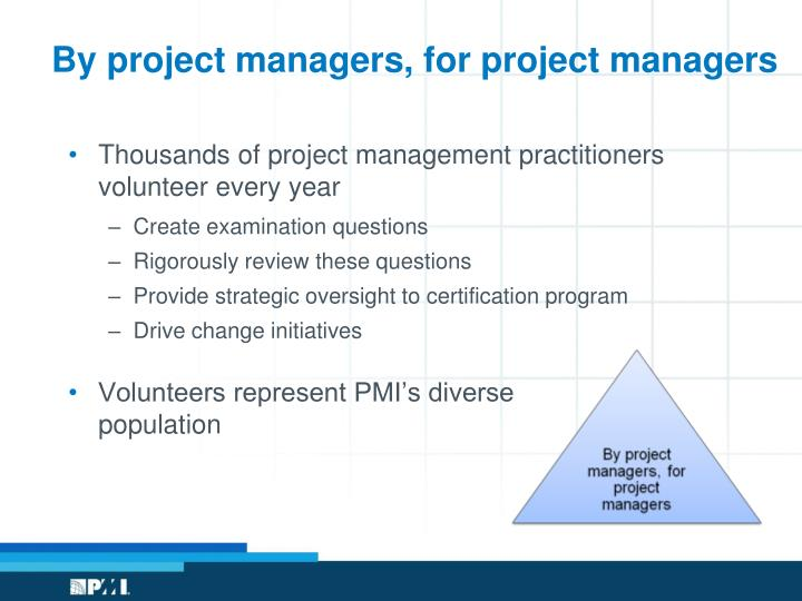 By project managers, for project managers