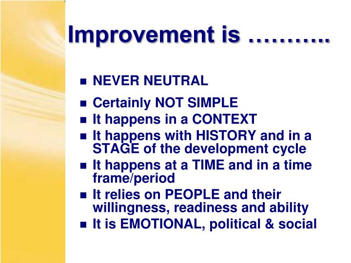 Improvement is ………..