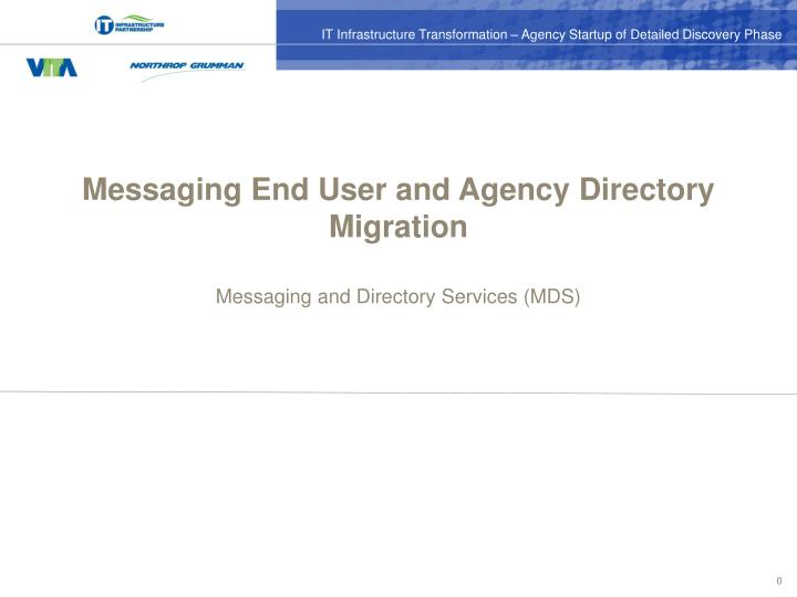 Messaging End User and Agency Directory Migration