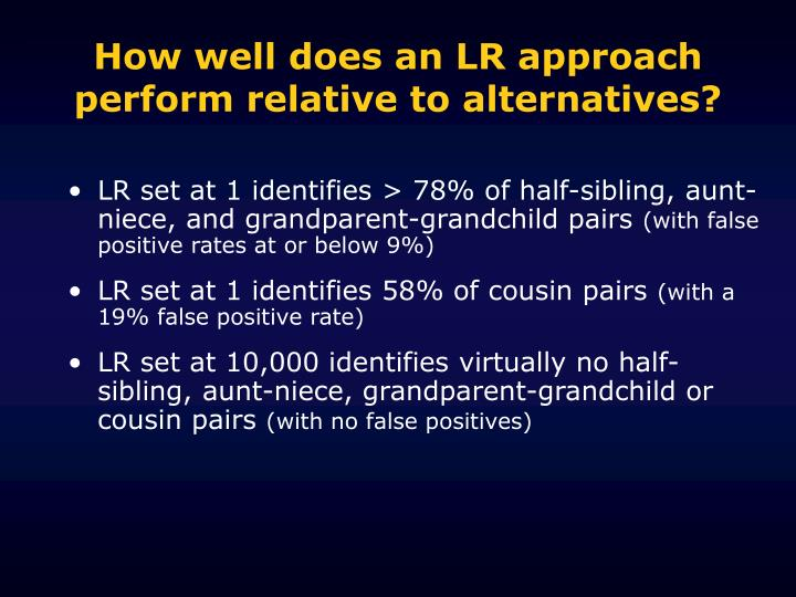 How well does an LR approach perform relative to alternatives?
