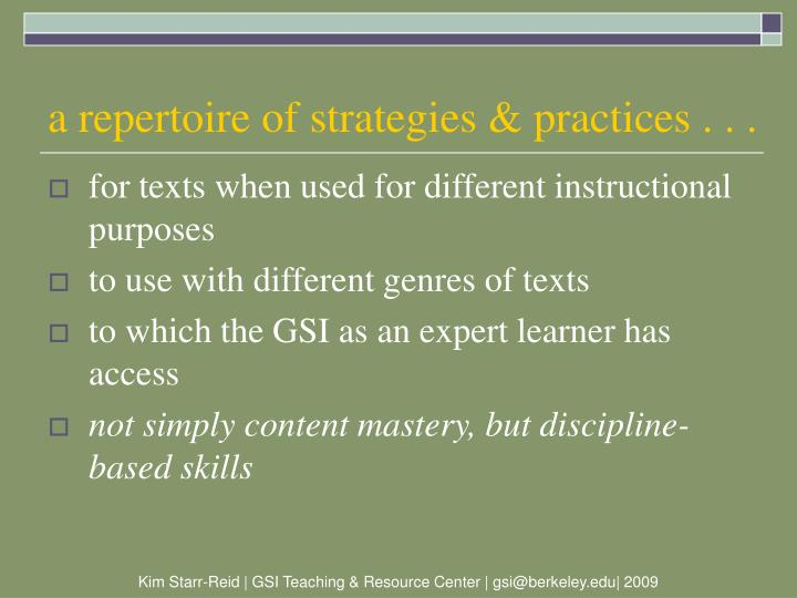 a repertoire of strategies & practices . . .