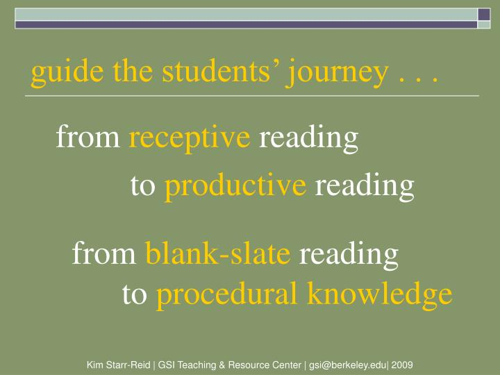 guide the students' journey . . .