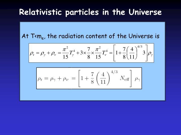 Relativistic particles in the Universe