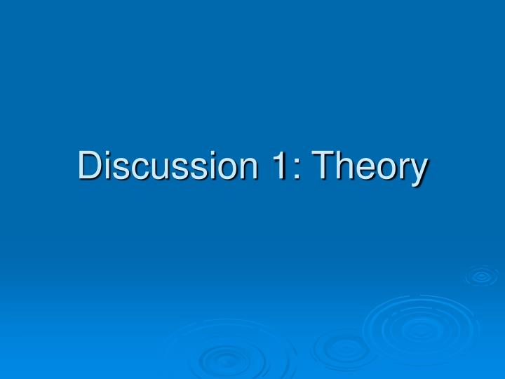 discussion 1 theory