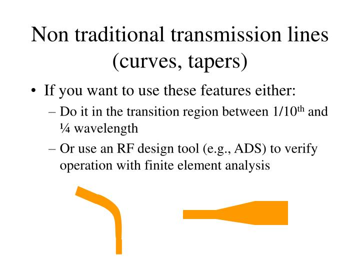 Non traditional transmission lines (curves, tapers)