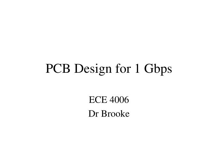 Pcb design for 1 gbps