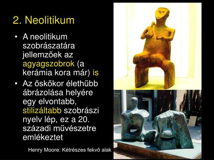 A neolitikum szobrászatára jellemzőek az