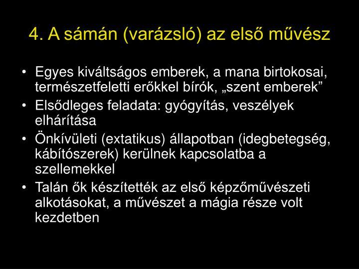 4. A sámán (varázsló) az első művész
