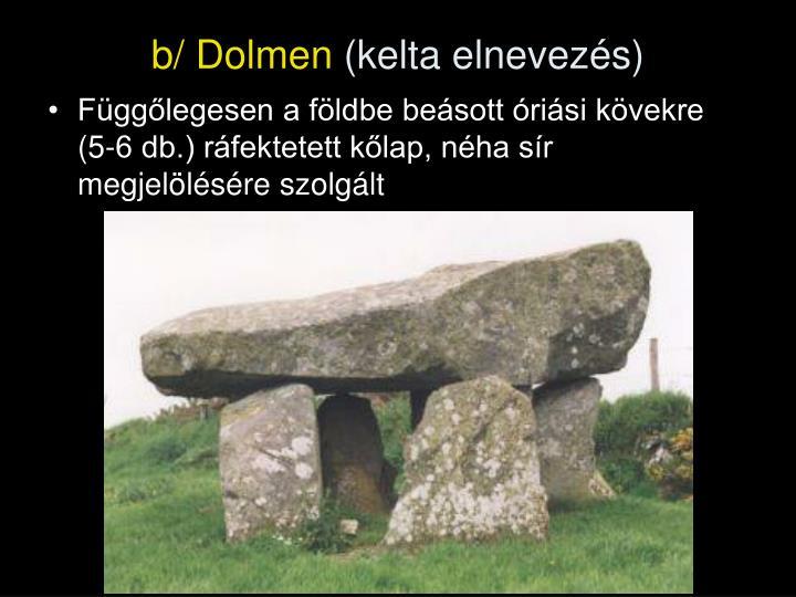 b/ Dolmen