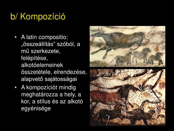 """A latin compositio: """"összeállítás"""" szóból, a mű szerkezete, felépítése, alkotóelemeinek összetétele, elrendezése, alapvető sajátosságai"""