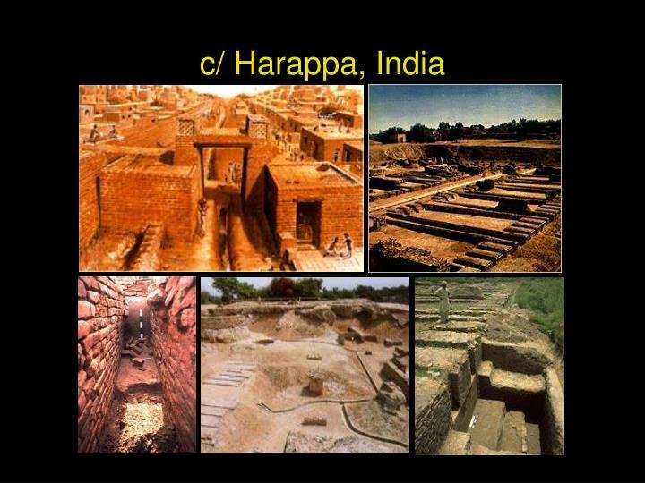 c/ Harappa, India