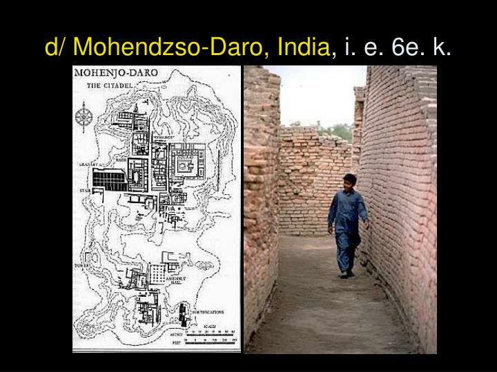 d/ Mohendzso-Daro, India