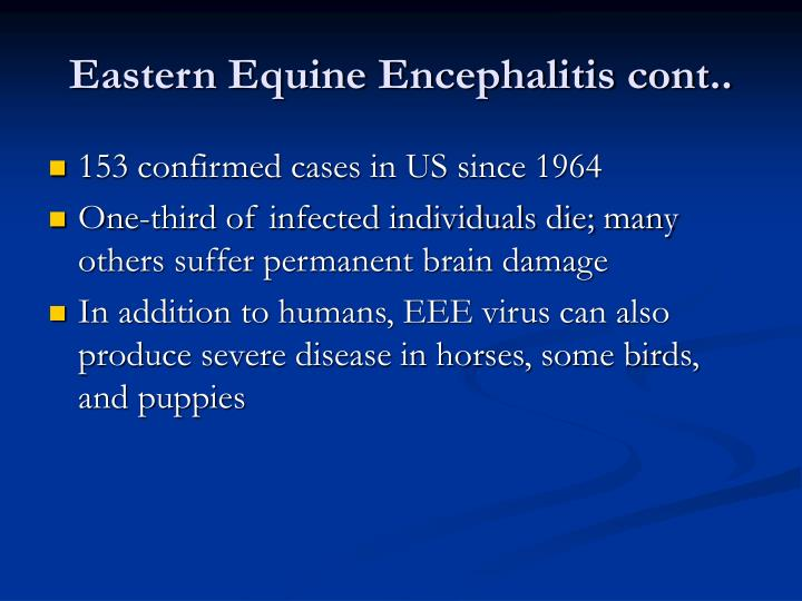 Eastern Equine Encephalitis cont..