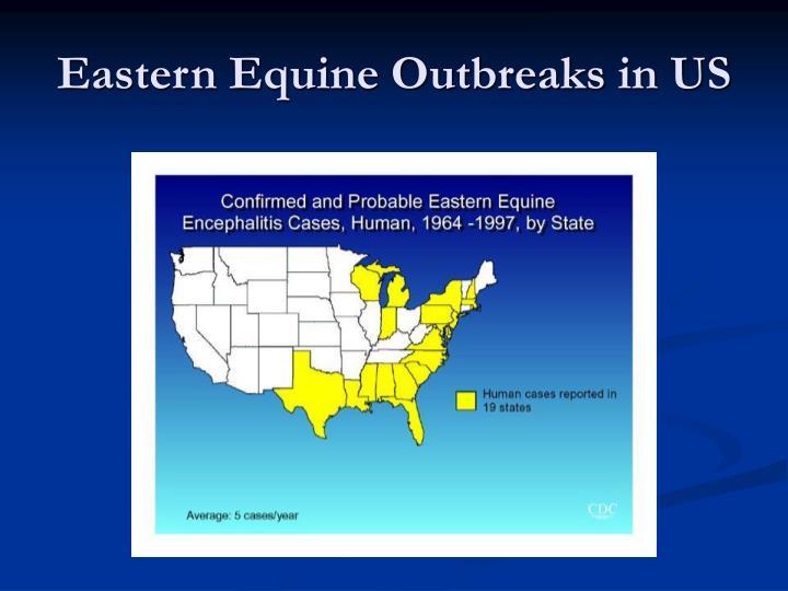 Eastern Equine Outbreaks in US