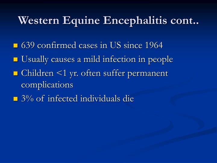 Western Equine Encephalitis cont..