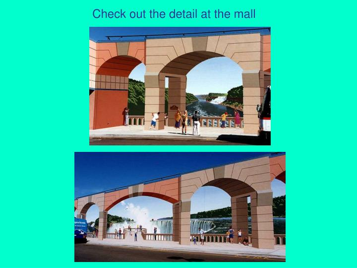 Check out the detail at the mall