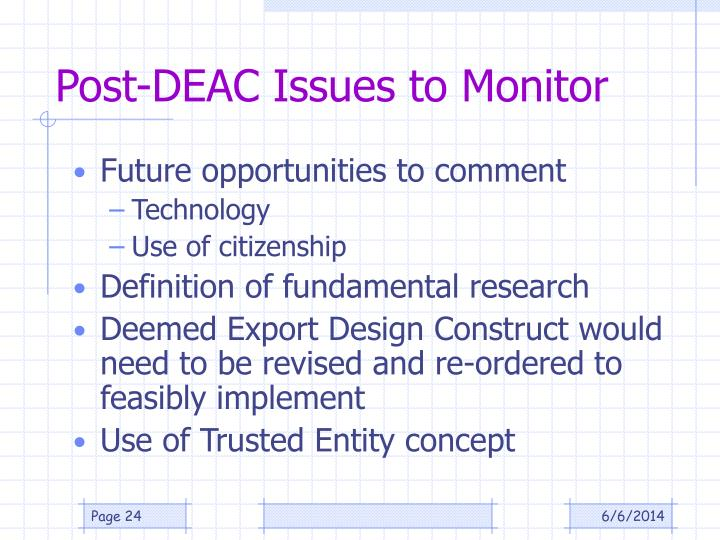 Post-DEAC Issues to Monitor