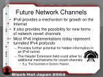 future network channels