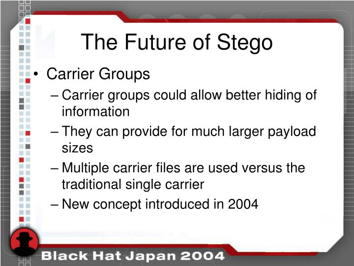 The Future of Stego