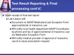 test result reporting final processing cont d