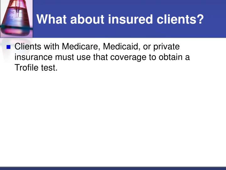 What about insured clients?