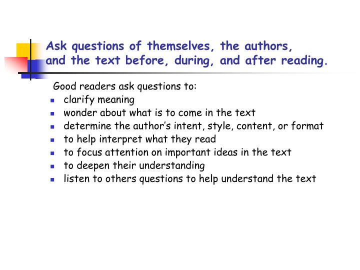 Ask questions of themselves, the authors,