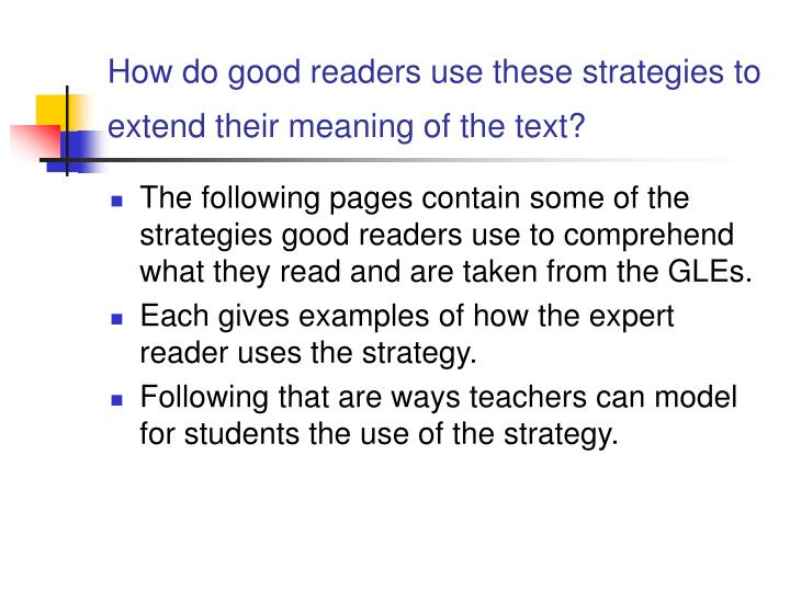 How do good readers use these strategies to extend their meaning of the text?