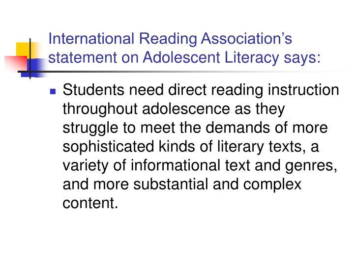 International Reading Association's statement on Adolescent Literacy says:
