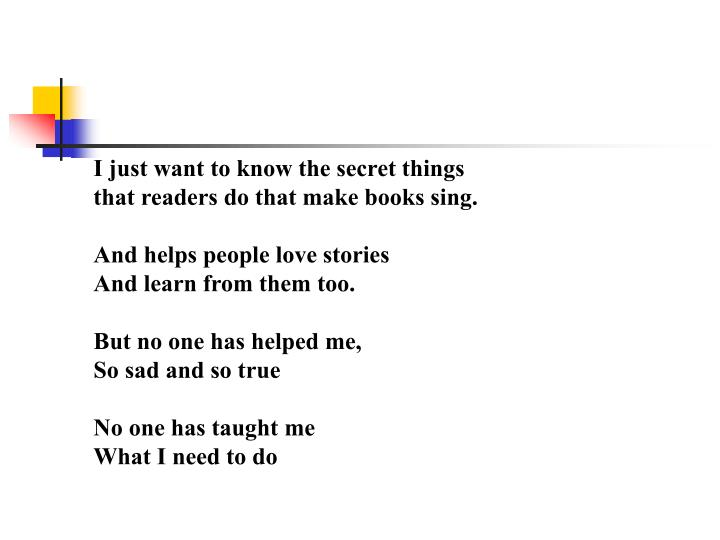I just want to know the secret things