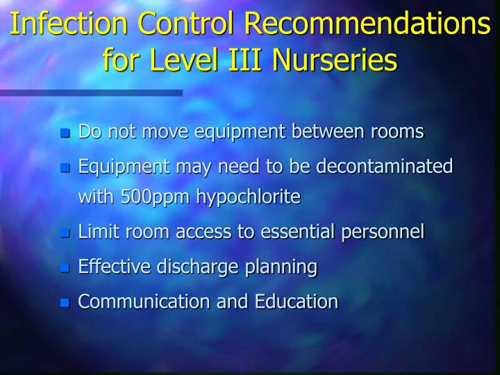Infection Control Recommendations for Level III Nurseries