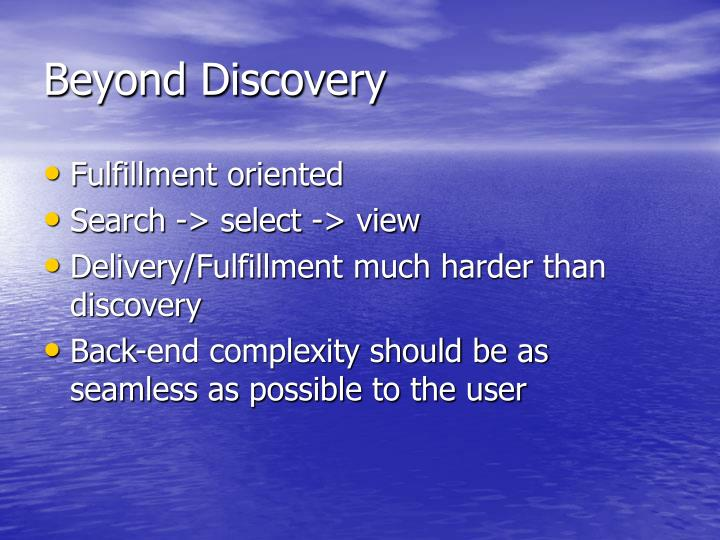 Beyond Discovery