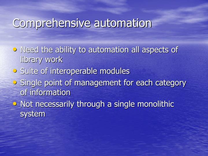 Comprehensive automation