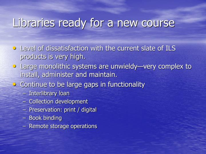 Libraries ready for a new course