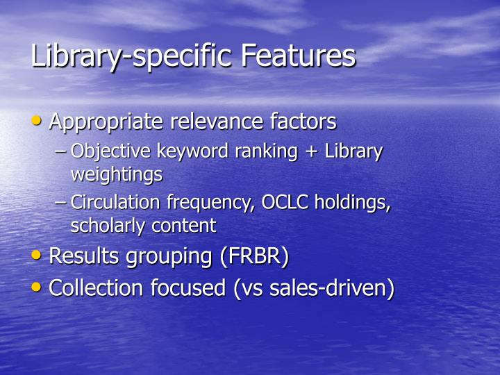 Library-specific Features