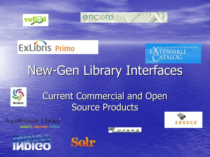 New-Gen Library Interfaces