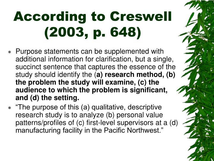 According to Creswell (2003, p. 648)