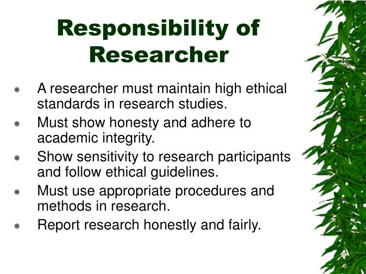 Responsibility of Researcher