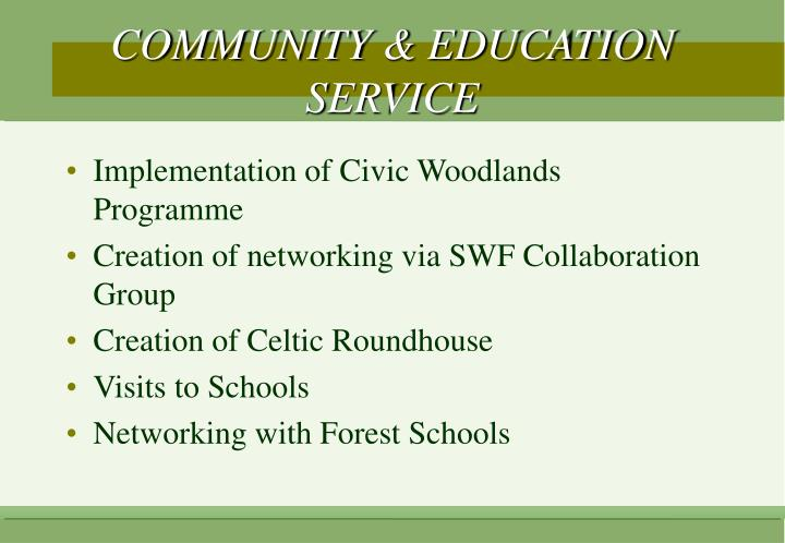 COMMUNITY & EDUCATION SERVICE