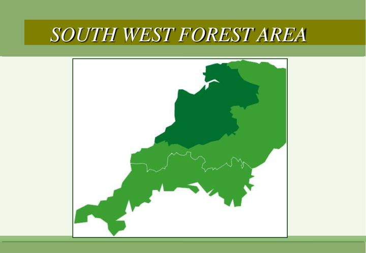 SOUTH WEST FOREST AREA