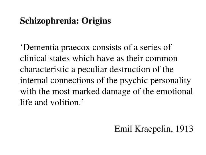 Schizophrenia: Origins