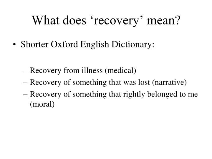 What does 'recovery' mean?