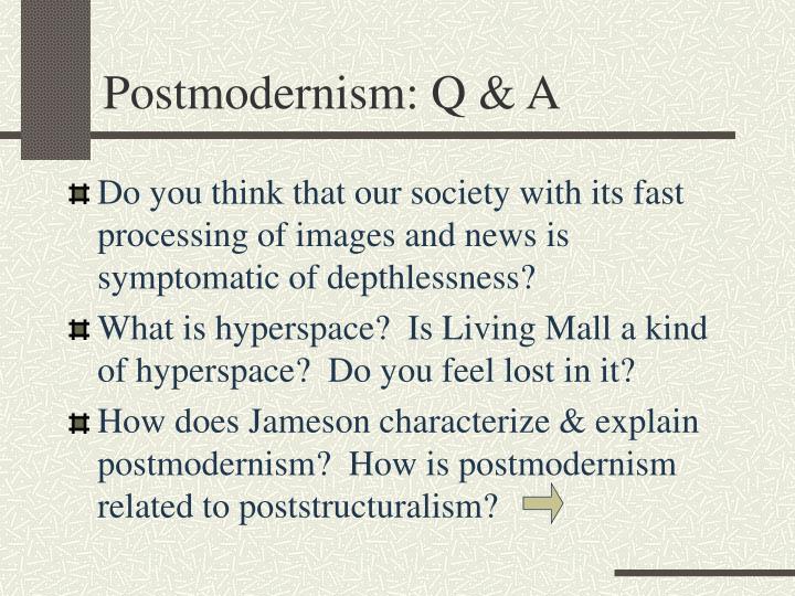 Postmodernism: Q & A