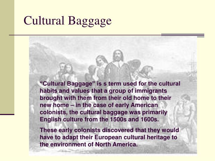 Cultural Baggage