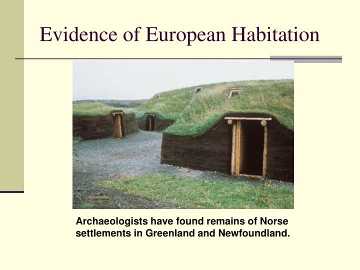 Evidence of European Habitation