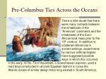 pre columbus ties across the oceans
