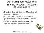 distributing test materials briefing test administrators tc manual p 29 30