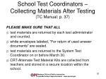 school test coordinators collecting materials after testing tc manual p 37