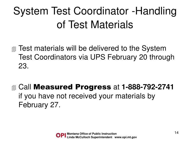 System Test Coordinator -Handling of Test Materials