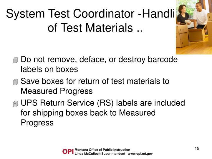 System Test Coordinator -Handling of Test Materials ..