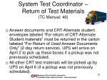 system test coordinator return of test materials tc manual 40